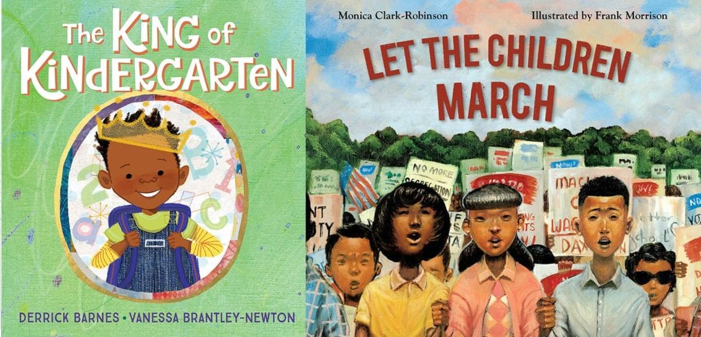 Photo: Amazon  The King of Kindergarten by Derrick Barnes   Let the Children March by Monica Clark-Robinson