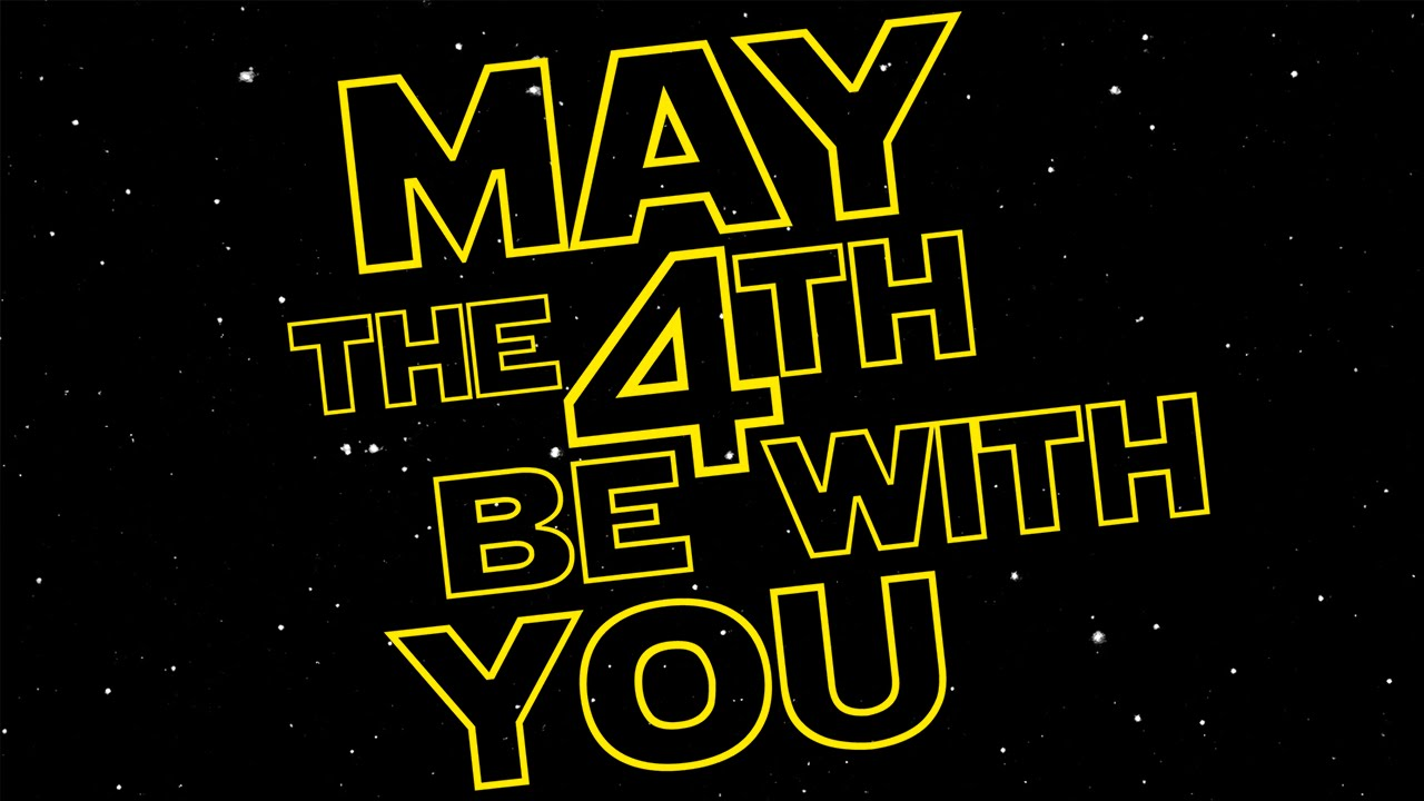 May The 4th Be With You Complete Guide To Star Wars Day Parentology